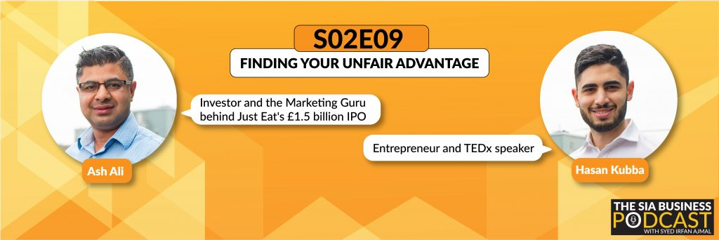 Finding Your Unfair Advantage With Ash Ali & Hasan Kubba
